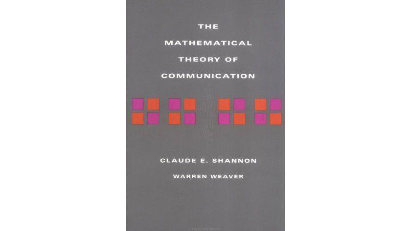 Klassiker: Claude E. Shannon klärte bereits 1948 die grundlegenden mathematischen Hintergründe der Kommunikation. Das 1949 veröffentlichte Grundlagenwerk ist auch heute noch in der Auflage von 1998 im Buchhandel erhältlich.